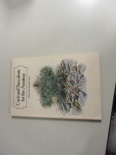 9780713708349: Cacti and Succulents for the Amateur