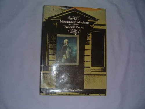 9780713708363: Mansions and Merchants of Poole and Dorset: v. 1