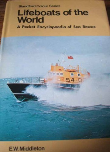 Lifeboats Of The World: A Pocket Encyclopaedia Of Sea Rescue (VERY SCARCE HARDBACK FIRST EDITION ...