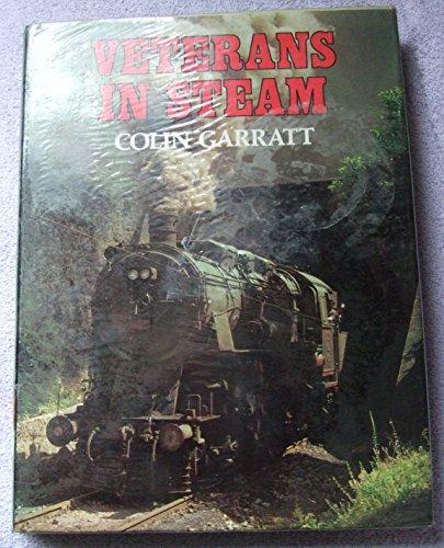 Veterans in Steam: Garratt, Colin