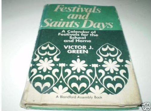 9780713708899: Festivals and Saints' Days: A Calendar of Festivals for School and Home (Assembly Books)