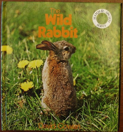 The wild rabbit (Mammal Society series) (9780713708998) by Cowan, David