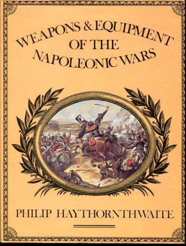 9780713709063: Weapons and Equipment of the Napoleonic Wars