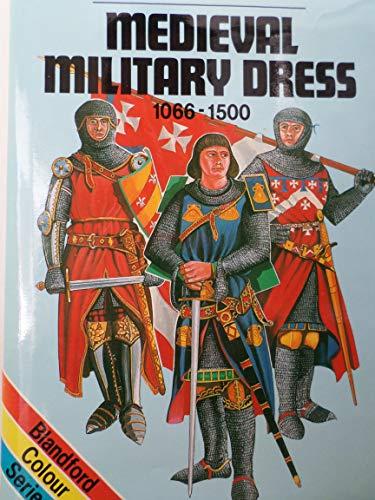 9780713709339: Medieval Military Dress, 1066-1500 (Blandford Colour Series)