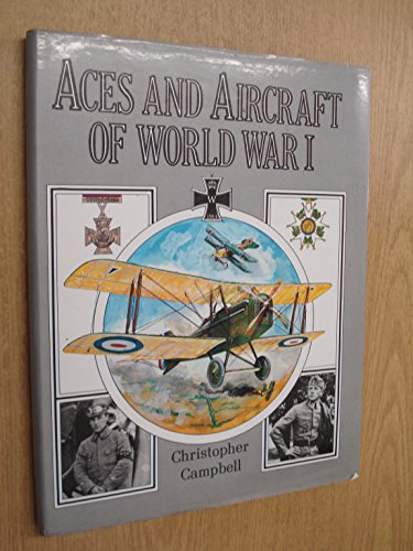 Aces and Aircraft of World War I.: CAMPBELL, CHRISTOPHER