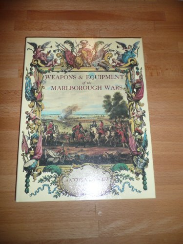 WEAPONS AND EQUIPMENT OF THE MARLBOROUGH WARS: Kemp, Anthony