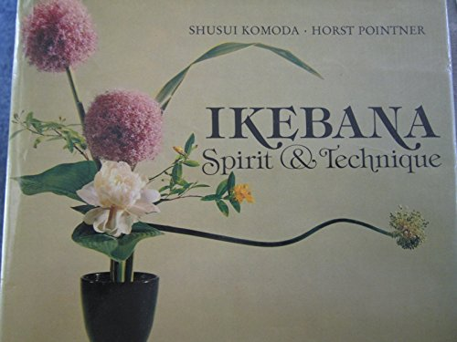 9780713710403: Ikebana: Spirit and Technique