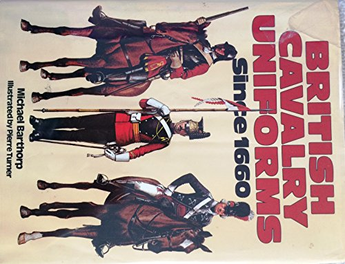 9780713710434: British Cavalry Uniforms Since 1660