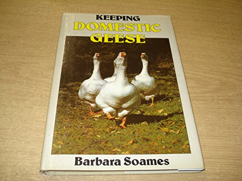 9780713710700: Keeping Domestic Geese