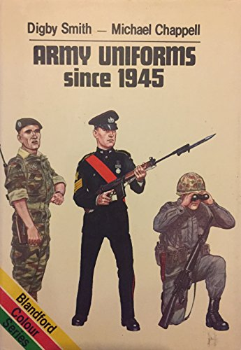 9780713710830: Title: Army Uniforms Since 1945 Blandford Colour Series