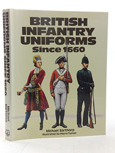 9780713711271: British Infantry Uniforms Since 1660