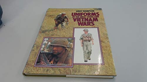 9780713712643: Uniforms of the Indo-China and Vietnam Wars