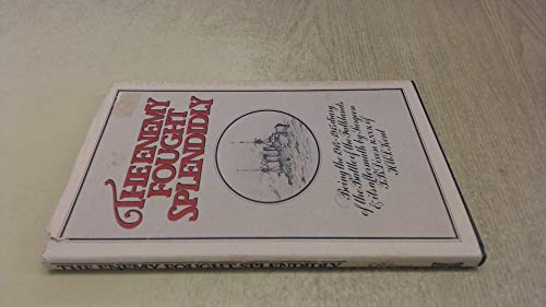 The Enemy Fought Splendidly: Being the 1914-15: T B Dixon