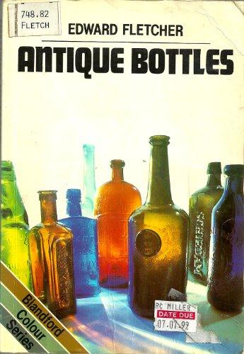 9780713713404: Antique Bottles (Colour)