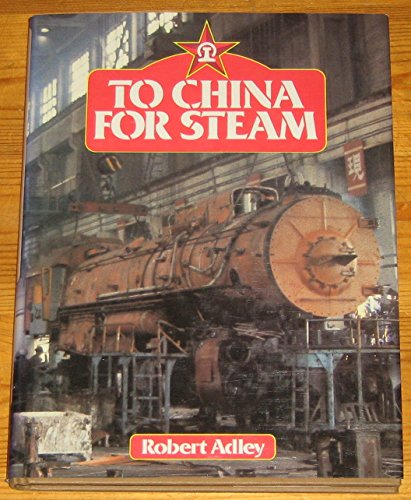 9780713713442: To China for Steam