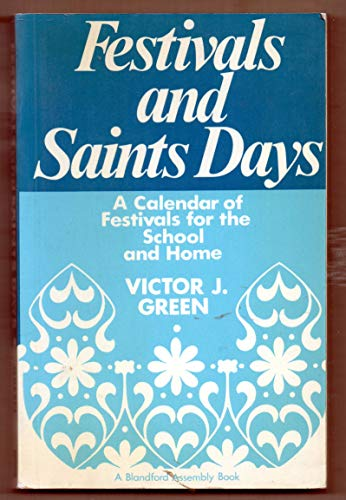 9780713714128: Festivals and Saints' Days: A Calendar of Festivals for School and Home (Assembly Books)