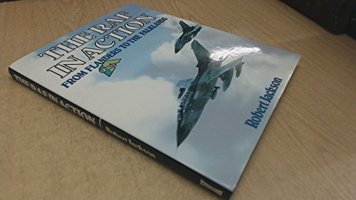 Royal Air Force in Action: From Flanders to the Falklands: Jackson, Robert