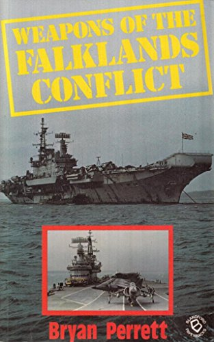 Weapons of the Falklands Conflict (0713714506) by Bryan Perrett