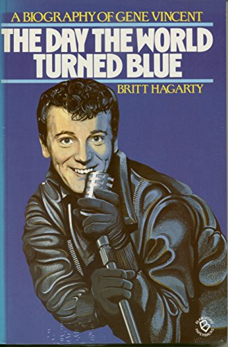 9780713715316: The day the world turned blue: s biography of Gene Vincent