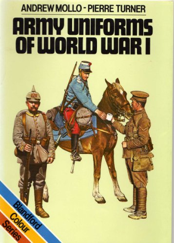 9780713715330: Army Uniforms of World War I (Blandford Colour Series)