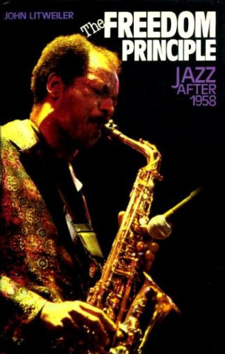 9780713715613: Freedom Principle: Jazz After 1958