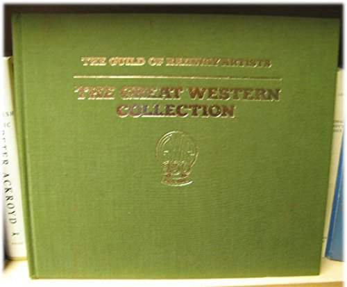 9780713716085: Great Western Collection: Paintings by Members of the Guild of Railway Artists