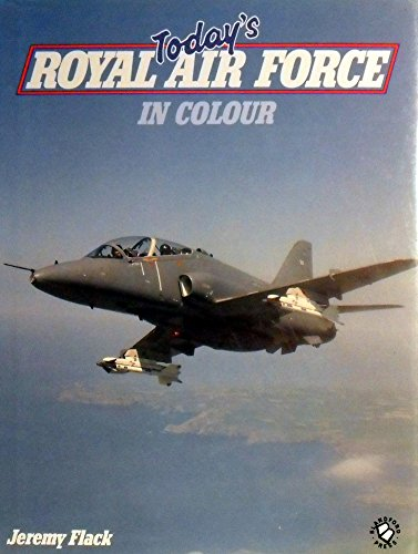 Today's Royal Air Force in Colour: Flack, Jeremy