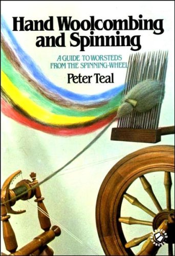Hand Woolcombing and Spinning: Teal, Peter