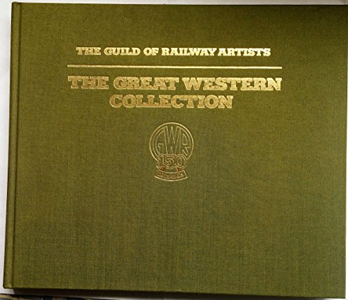 9780713716559: Great Western Collection: Paintings by Members of the Guild of Railway Artists