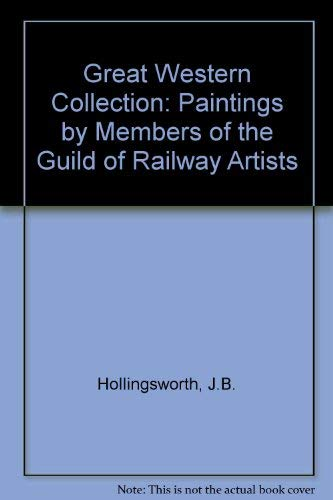 9780713716566: Great Western Collection: Paintings by Members of the Guild of Railway Artists