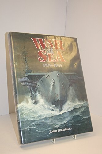 War at Sea 1939-1945: Hamilton, John