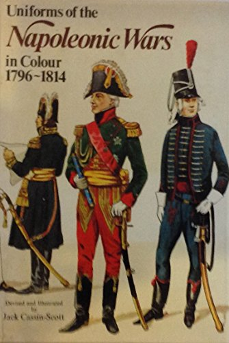Uniforms of the Napoleonic Wars, 1796-1814: Haythornthwaite, Philip J.