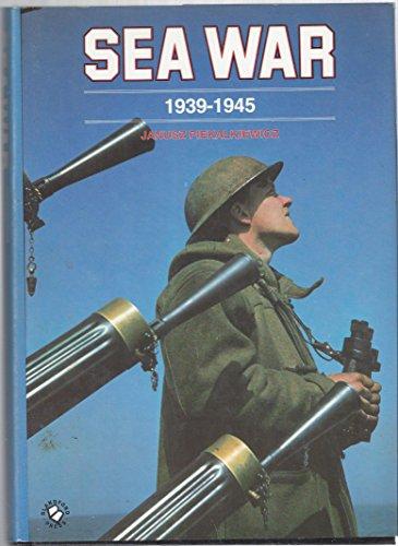 Sea War, 1939-1945: Piekalkiewicz, Janusz