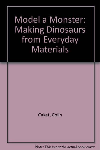 9780713716719: Model a Monster: Making Dinosaurs from Everyday Materials