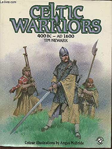 Celtic Warriors: 400 Bc - 1600 Ad (0713716908) by Tim Newark