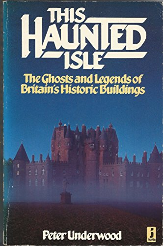 9780713716993: This Haunted Isle: The Ghosts and Legends of Britain's Historic Buildings