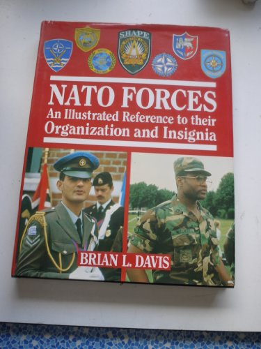 9780713717372: N. A. T. O. Forces: An Illustrated Reference to Their Organization and Insignia