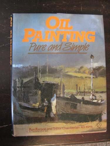 9780713717440: Oil Painting Pure and Simple
