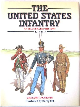 9780713717570: The United States Infantry: An Illustrated History, 1775-1918