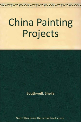 9780713718157: China Painting Projects With Sheila Southwell