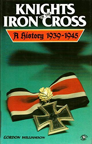 9780713718201: Knights of the Iron Cross: A History 1939-1945