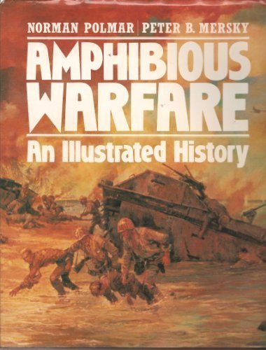 AMPHIBIOUS WARFARE: An Illustrated History.