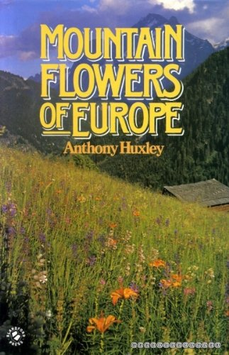 9780713718461: Mountain Flowers of Europe