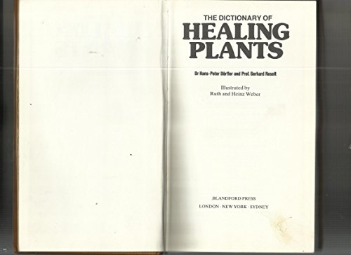9780713718522: The Dictionary of Healing Plants