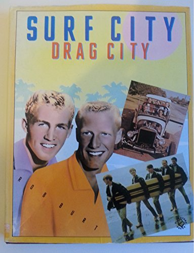Surf City, Drag City: Burt, Rob