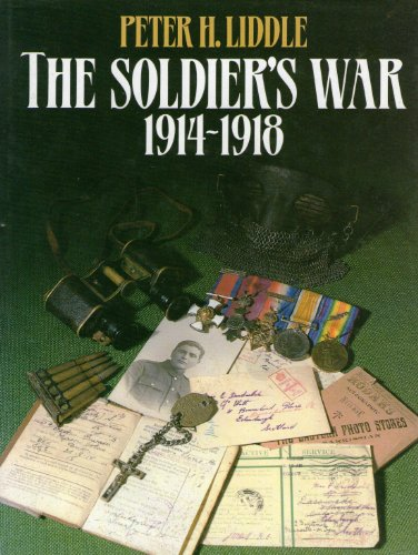 The Soldier's War, 1914-1918 (0713718927) by Peter Liddle