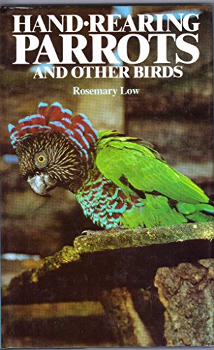 9780713719017: Hand-rearing Parrots and Other Birds