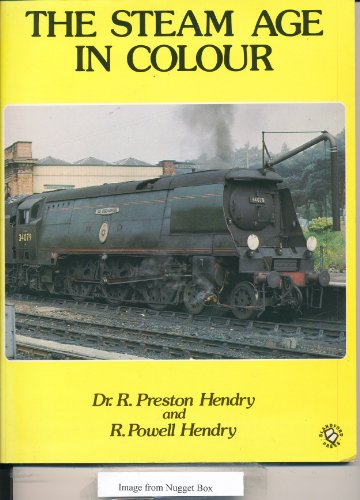 Steam Age in Colour (9780713719055) by R.Preston Hendry; R. Powell Hendry