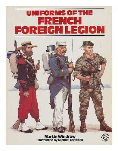 9780713719147: Uniforms of the French Foreign Legion, 1831-1981