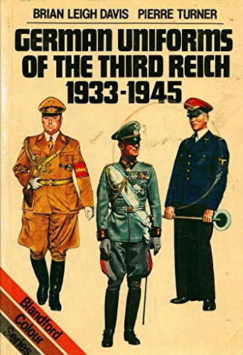 9780713719277: German Uniforms of the Third Reich, 1933-45 (Blandford colour series)